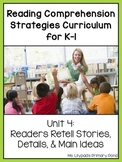 K-1 Reading Comprehension Unit 4:  Readers Retell Stories,