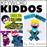 Keyword Kiddos:  Addition, Subtraction, Multiplication, an