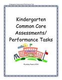 Kindergarten Common Core Assessments/Performance Tasks