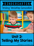 Kindergarten Writing Workshop Unit 2 {Personal Narratives}