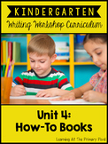 Kindergarten Common Core Writing Unit 4 {How-To Books}