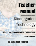 Kindergarten Technology: 6th Edition--32-lesson Comprehens