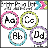 LARGE Bright Polka Dot Word Wall Headers {Two Size Choices}