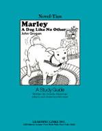 Marley, A Dog Like No Other: A Novel-Ties Study Guide