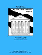 To Kill a Mockingbird: A Novel-Ties Study Guide