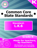 L.K.6 Kindergarten Common Core Bundle - Worksheet, Activit