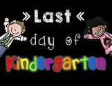 Last Day of Kindergarten