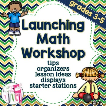 Launching Math Workshops with Ideas by Jivey
