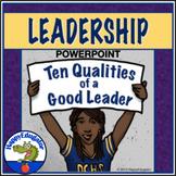Leadership - Ten Qualities of a Good Leader Powerpoint Pre
