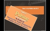 S-Cubed!  Lesson 10:  PULSING! Successful Sight Singing fo