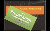 S-Cubed!  Lesson 9- PREPARATION!  Successful Sight Singing
