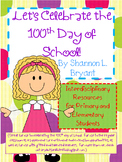 Let's Celebrate the 100th Day of School!  (Interdisciplinary)