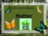 Let's Learn About Matter! (Powerpoint)