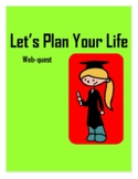 Let's Plan Your Life!  A webquest to help students pay the