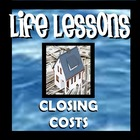 Life Lessons - Closing Costs