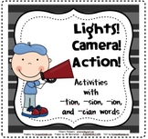Lights! Camera! Action! (-tion, -sion, -ion, -cian Words)