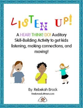 Listen Up!:  A Hear! Think! Do! Activity to Get Kids Liste