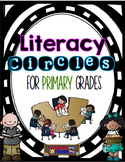 Literacy Circles for Primary Grades
