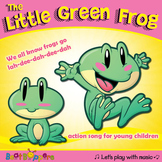 Little Green Frog - Action Song