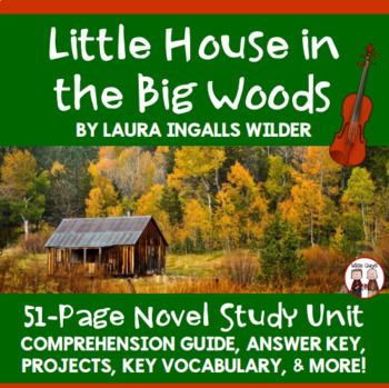 Little House in the Big Woods Comprehension Activity Guide