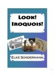 Look! Iroquois!