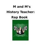 M And M's History Teacher: Rap Book