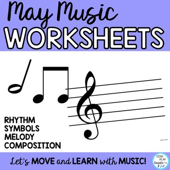 MAY MUSIC CLASS PRINTABLES K-6 *NOTES *SYMBOLS *COMPOSITION