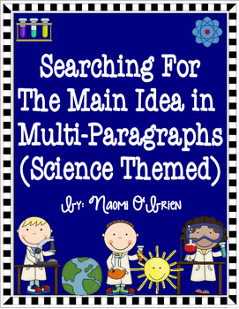 Main Idea and Details ( Multiple Paragraphs & Science Themed)