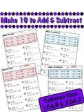 Make 10 to Add and Subtract - Common Core 1.OA.6 & 2.OA.2