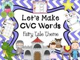 Making  CVC Words - Fairy Tale Theme