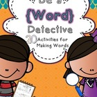 Be a Word Detective {Making Words}