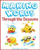 Making Words Through the Seasons, K-4