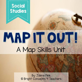 Map It Out! A Map Skills Unit