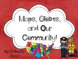 Maps, Globes and Our Community! A K-2 Mini-Unit