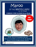 Maroo of the Winter Caves: CCSS Aligned Novel Unit, Activi