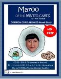 Maroo of the Winter Caves: CCSS Aligned Novel Unit, Activi