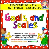 Goals and Picture Scales for Kindergarten {ELA, Kid Friendly}