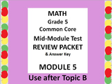 Math 5 Common Core CCSS Module 5 Mid-MODULE Test Review Pa