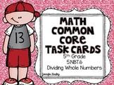 Math Common Core Task Cards 5th Grade CCSS 5.NBT.6 Division