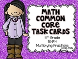 Math Common Core Task Cards 5th Grade CCSS 5.NF.4 Multiply