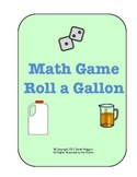 Math Game Roll-a-Gallon (Measuring Capacity)
