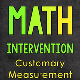 Math Intervention: Customary Measurement