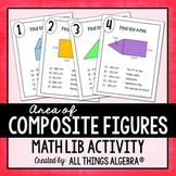 Area of Composite Figures - Math Lib Activity!