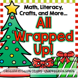 Christmas Math, Literacy, Crafts, And More...All Wrapped Up!