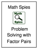 Math Spies Problem Solving: Factor Pairs