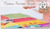 Matisse Painted panels Art Lesson