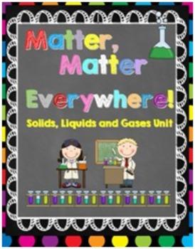 Matter Unit: Solids, Liquids and Gases {Experiments, Lesso