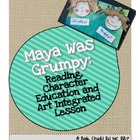Maya Was Grumpy: Character Ed., Alliteration/Personificati