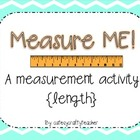 Measure ME: An Activity with nonstandard or standard units