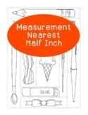 Measurement Practice Activity - Nearest One Half Inch Math